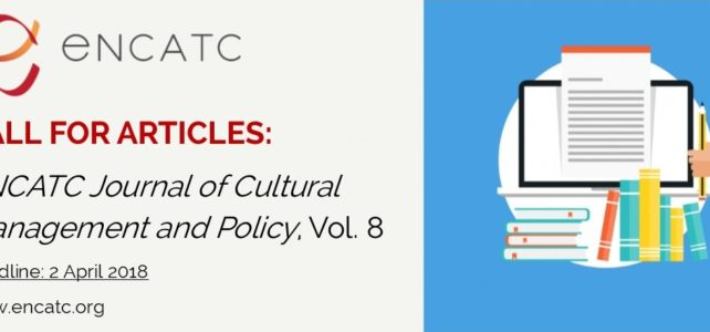 【學會公告】期刊徵稿 CALL FOR ARTICLES: ENCATC Journal of Cultural Management and Policy, Volume 8